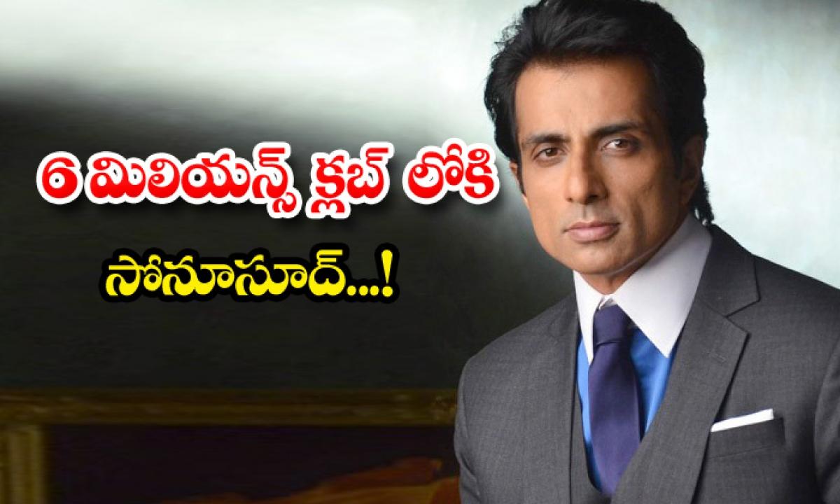 6million Followers Sonusood Twitter-TeluguStop.com