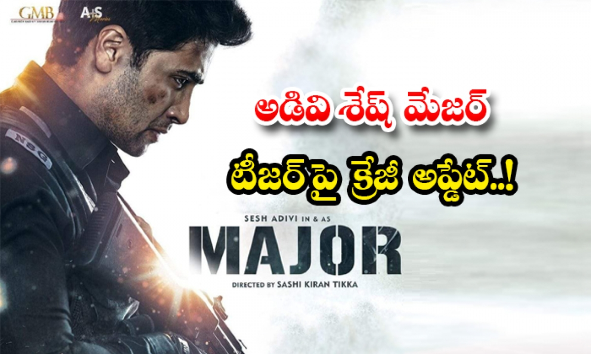 Hero Adivi Sesh Mejor Teaser Update-TeluguStop.com