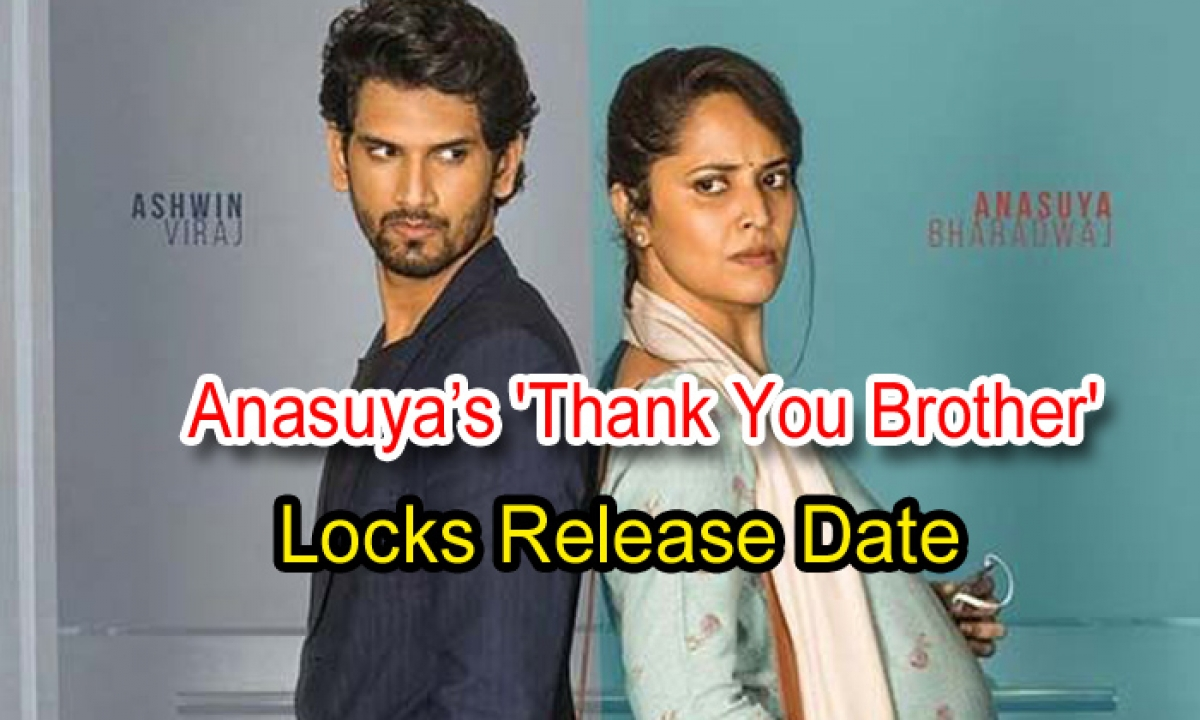 Anasuya's 'thank You Brother' Locks Release Date-TeluguStop.com
