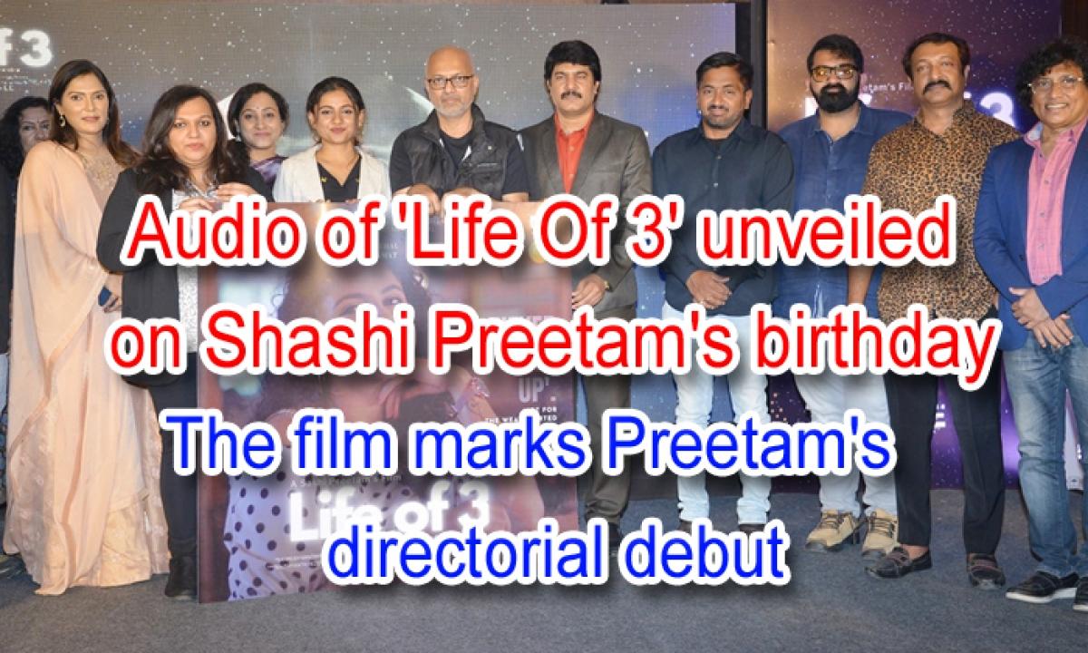 Audio Of Life Of 3' Unveiled On Shashi Preetam's Birthday The Film Marks Preetam's Directorial Debut-Latest News English-Telugu Tollywood Photo Image-TeluguStop.com