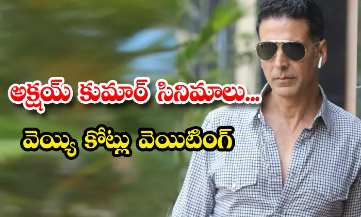 1000 Crore Business Waiting On Akshay Kumar Movies-TeluguStop.com