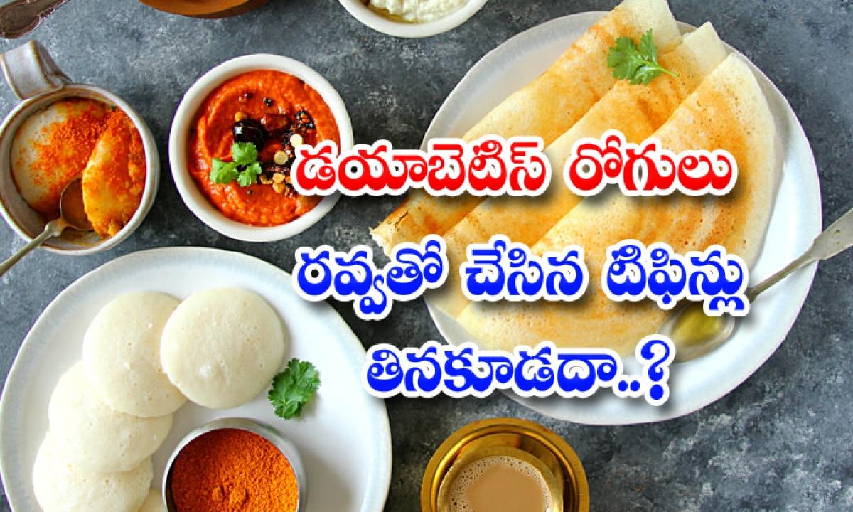 Is Rava Or Suji Safe Diabetes Control Tips-TeluguStop.com