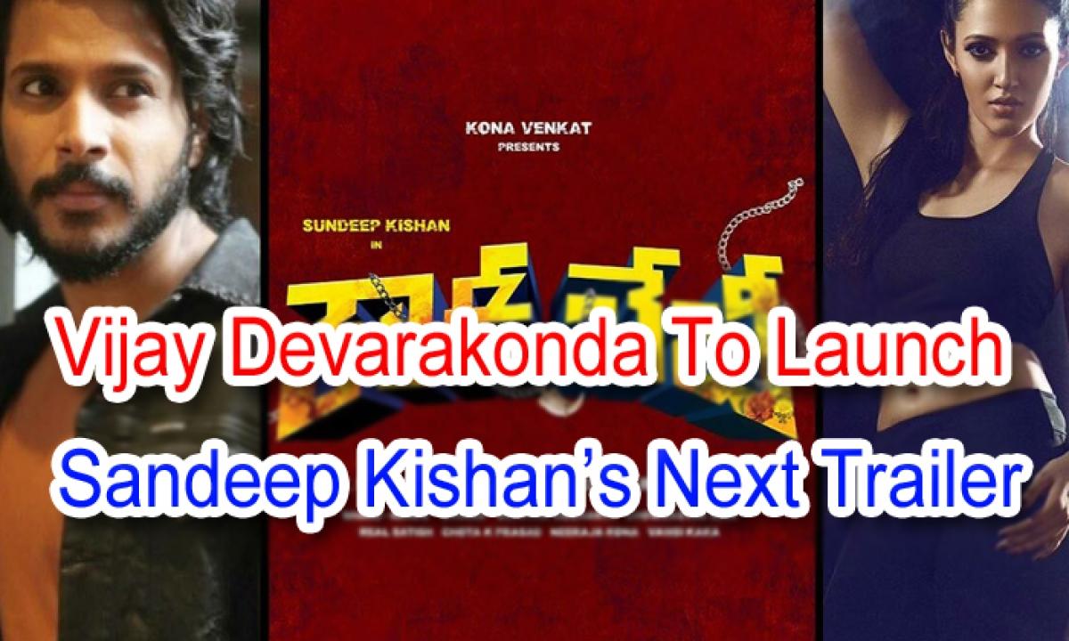 Vijay Devarkonda To Launch Sundeep Kishan's Next Trailer-TeluguStop.com