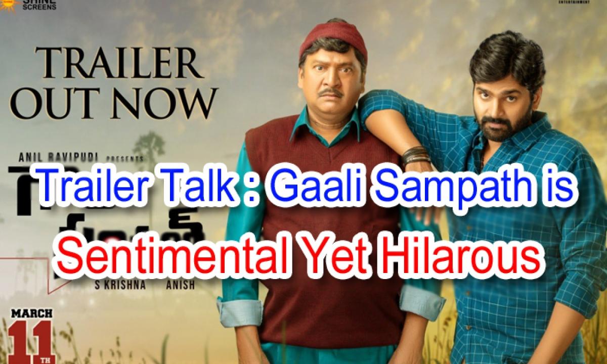 Trailer Talk: 'gaali Sampath' Is Sentimental Yet Hilarious-TeluguStop.com
