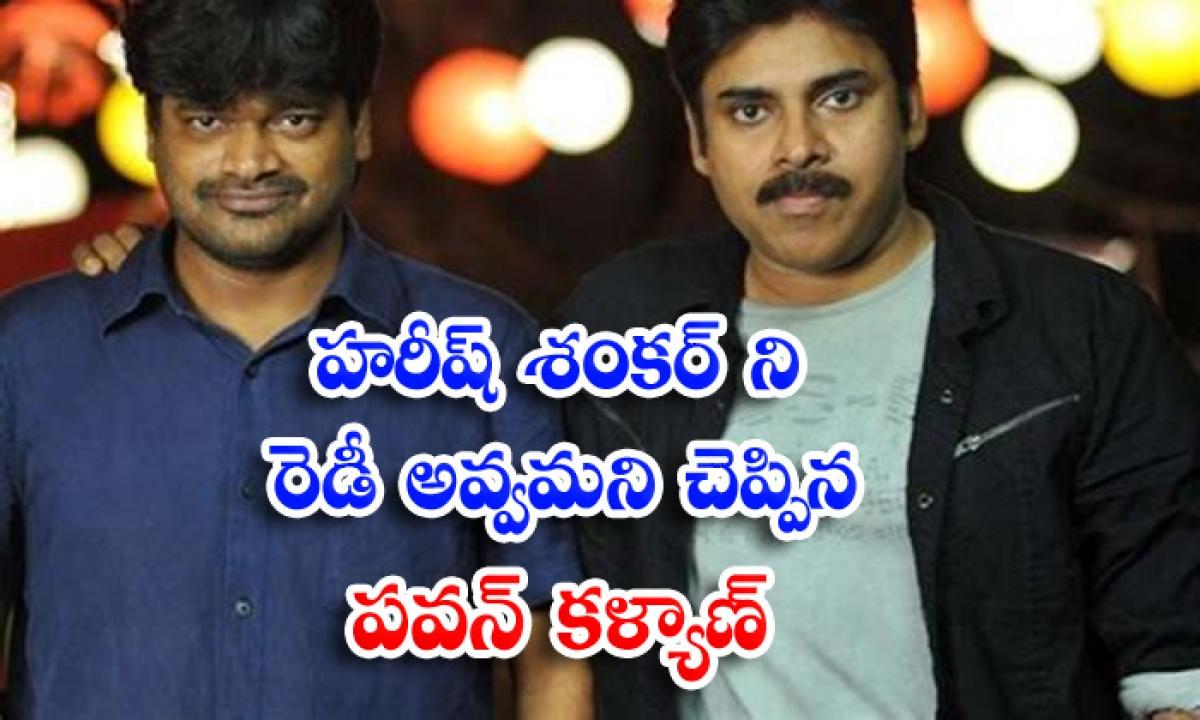 Harish Shankar Ready To Script For Pawan Kalyan Movie-TeluguStop.com