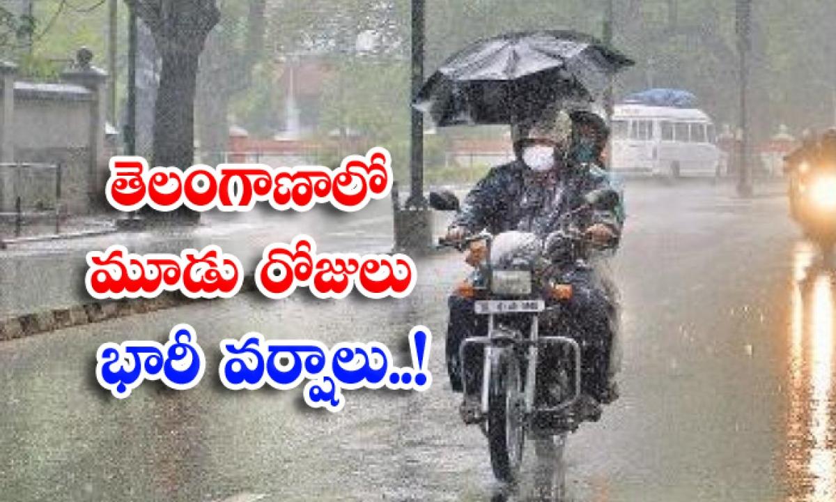 Heavy Rains In Telangana Coming Three Days Department Of Meteorology-తెలంగాణాలో మూడు రోజులు భారీ వర్షాలు..-Breaking/Featured News Slide-Telugu Tollywood Photo Image-TeluguStop.com