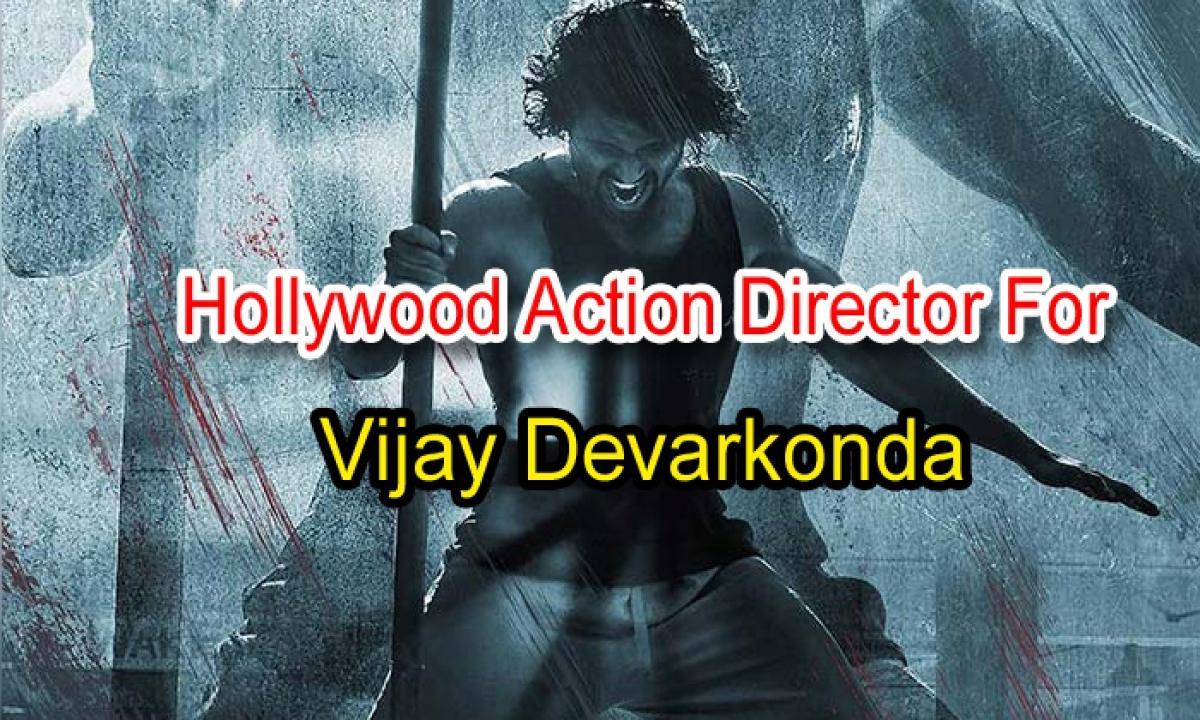 Hollywood Action Director For Vijay Devarkonda-TeluguStop.com