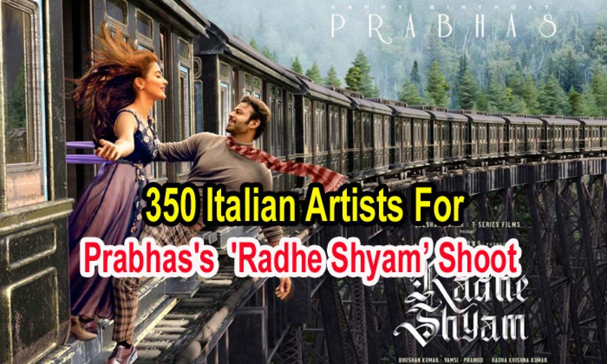 350 Italian Artists For Prabhas's Radhe Shyam' Shoot-Latest News English-Telugu Tollywood Photo Image-TeluguStop.com