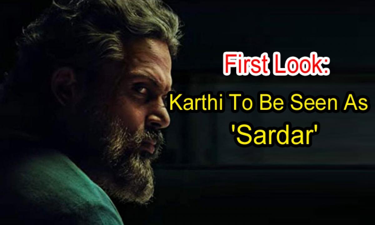 First Look: Karthi To Be Seen As Sardar'-Latest News English-Telugu Tollywood Photo Image-TeluguStop.com