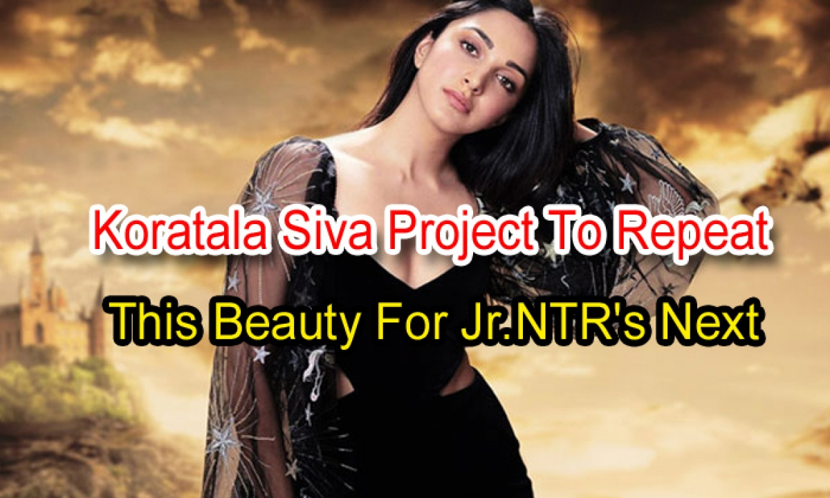 Koratala Siva Project To Repeat This Beauty For Jr.ntr's Next-TeluguStop.com