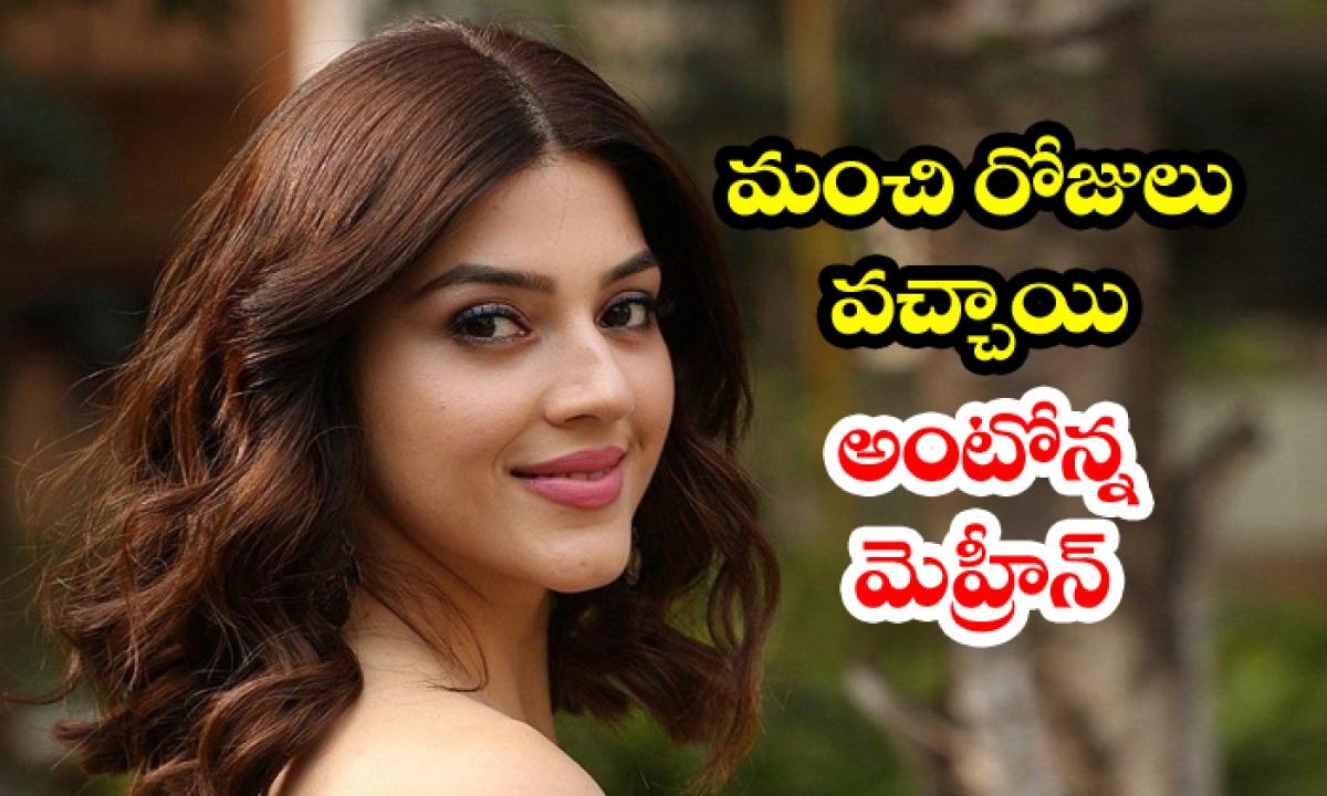 Mehreen Web Series Gets Title Locked-మంచి రోజులు వచ్చాయి అంటోన్న మెహ్రీన్.. నిజమేనా-Breaking/Featured News Slide-Telugu Tollywood Photo Image-TeluguStop.com