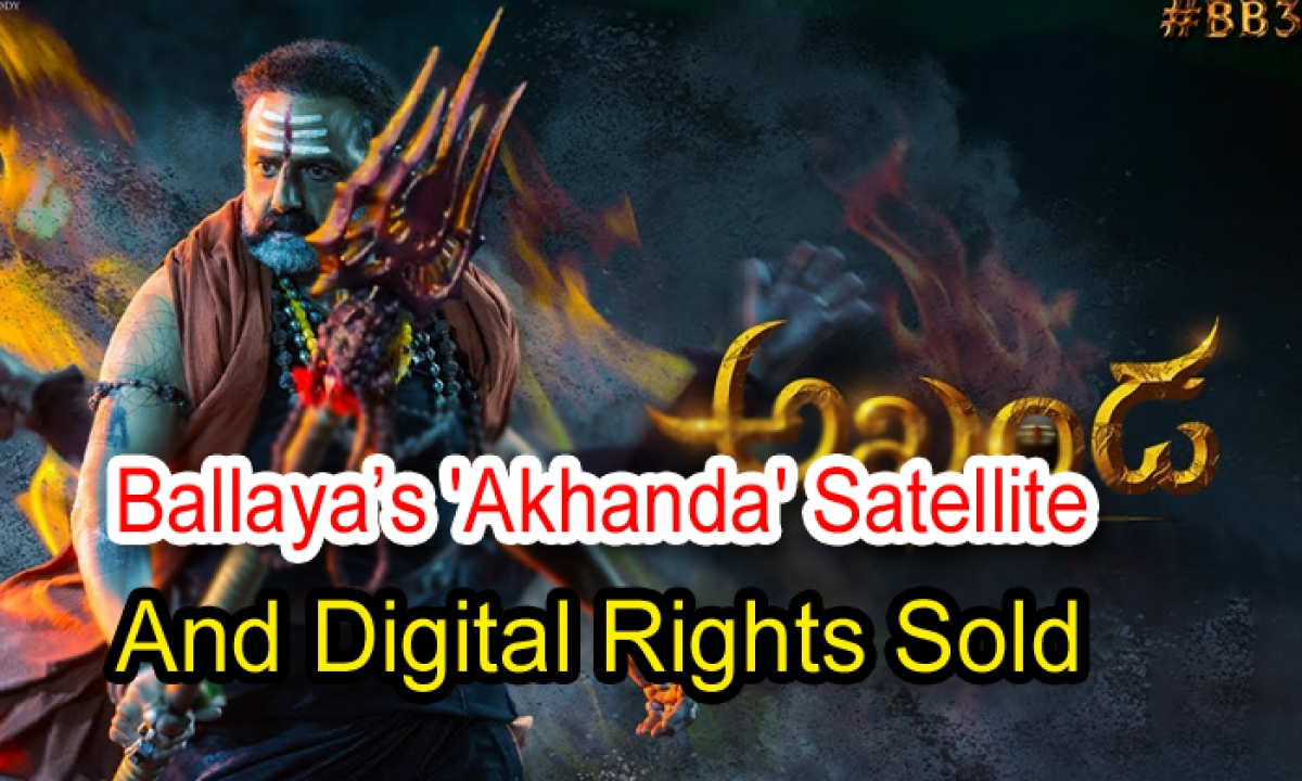 Ballaya's Akhanda' Satellite And Digital Rights Sold-Latest News English-Telugu Tollywood Photo Image-TeluguStop.com