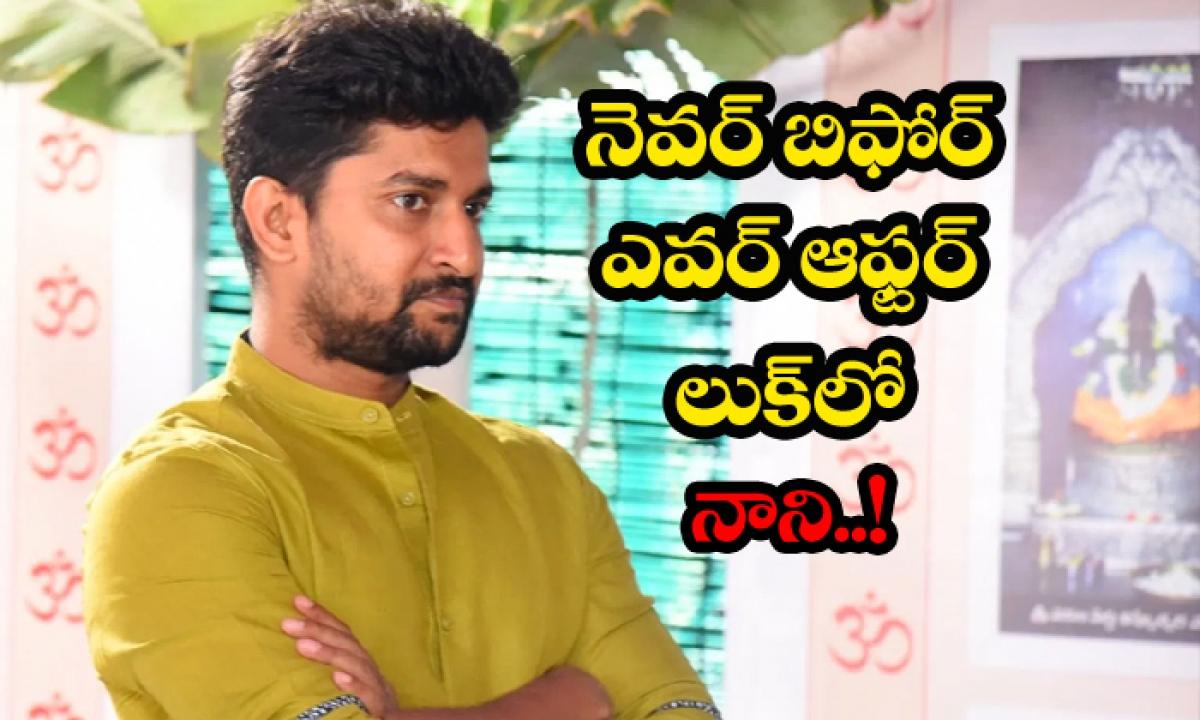 Nani Extreme New Look In Tuck Jagadish-నెవ్వర్ బిఫోర్ ఎవ్వర్ ఆఫ్టర్ అంటోన్న టక్ జగదీష్-Breaking/Featured News Slide-Telugu Tollywood Photo Image-TeluguStop.com