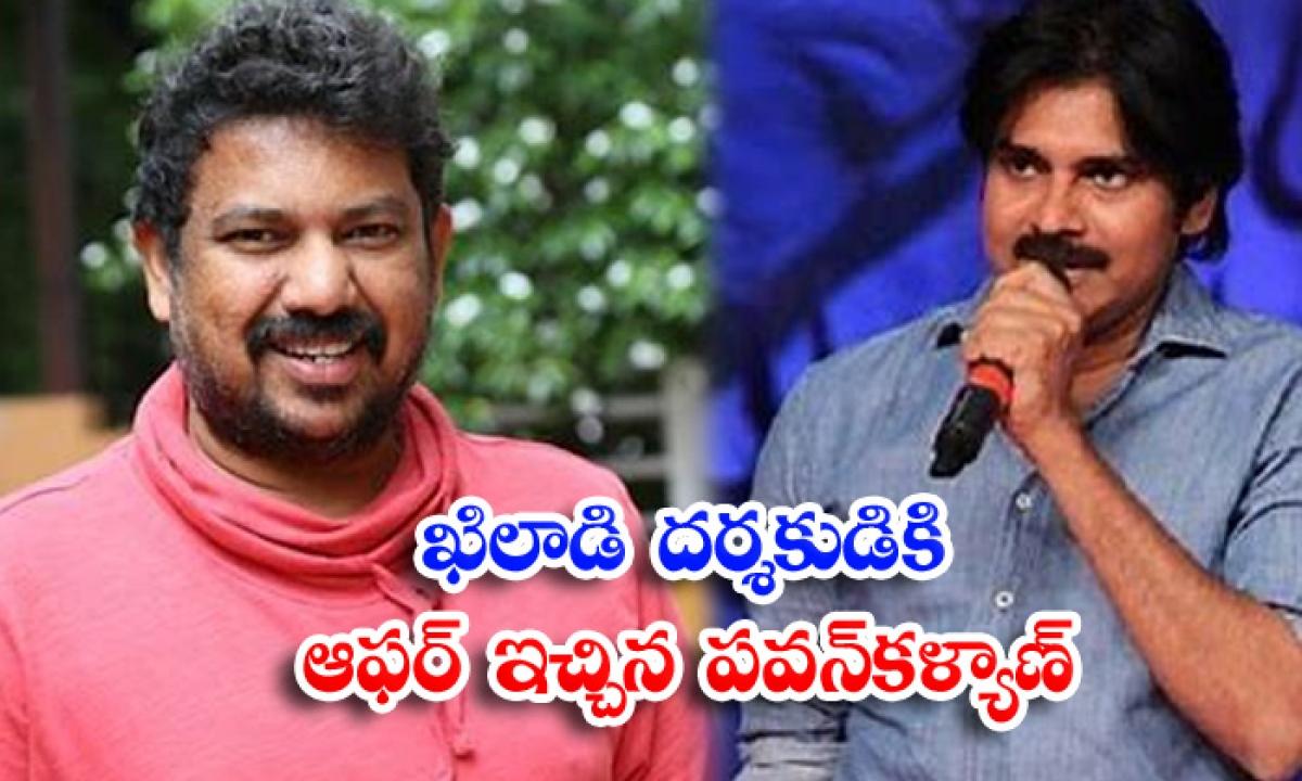 Pawan Kalyan Green Signal To Khiladi Movie Director-TeluguStop.com