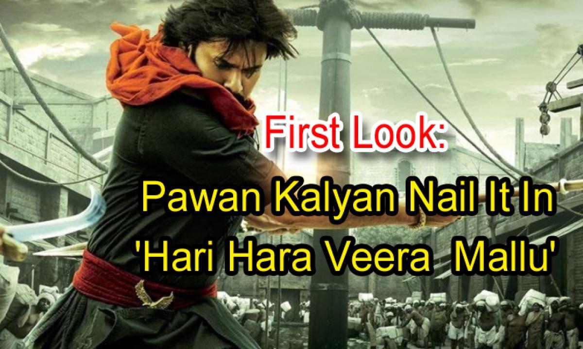 First Look: Pawan Kalyan Nail It In Hari Hara Veera Mallu'-Latest News English-Telugu Tollywood Photo Image-TeluguStop.com