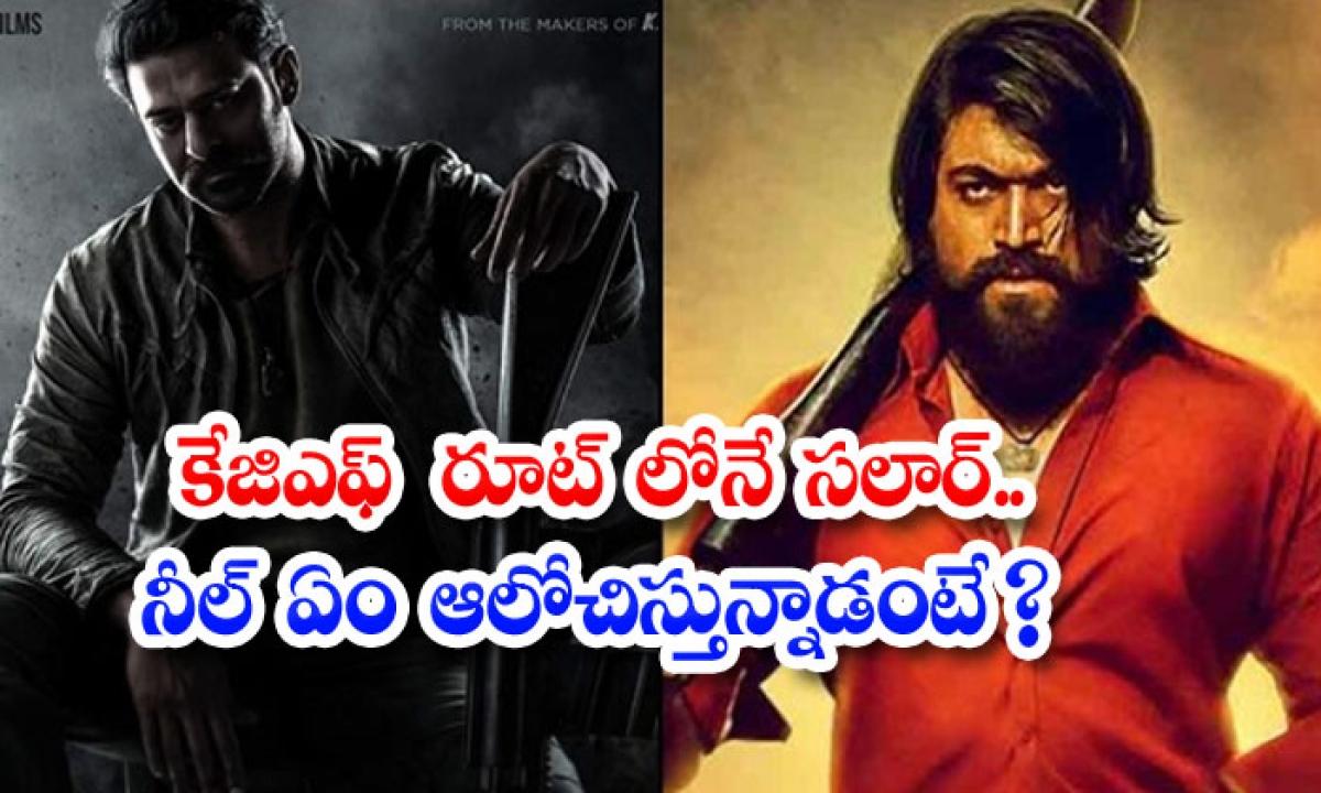 Prabhas Salaar Movie To Be Made In Two Parts-కేజిఎఫ్ రూట్ లోనే సలార్.. నీల్ ఏం ఆలోచిస్తున్నాడంటే -Latest News - Telugu-Telugu Tollywood Photo Image-TeluguStop.com
