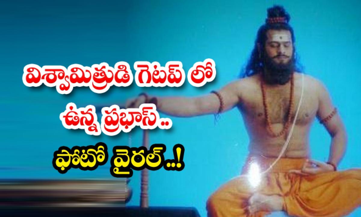 Prabhas Vishwamitra Getup Photos Viral In Social Media-TeluguStop.com
