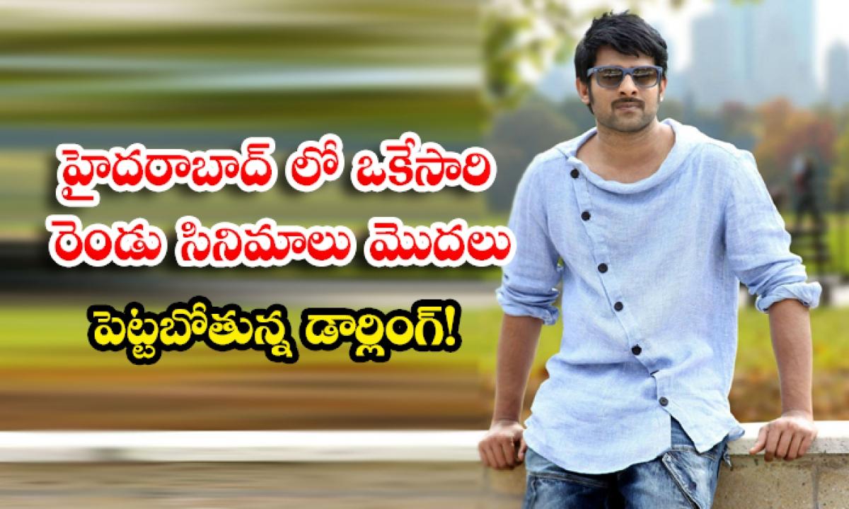 Prabhas Is Going To Start Two Movies Simultaneously In Hyderabad-హైదరాబాద్ లో ఒకేసారి రెండు సినిమాలు మొదలు పెట్టబోతున్న డార్లింగ్-Gossips-Telugu Tollywood Photo Image-TeluguStop.com