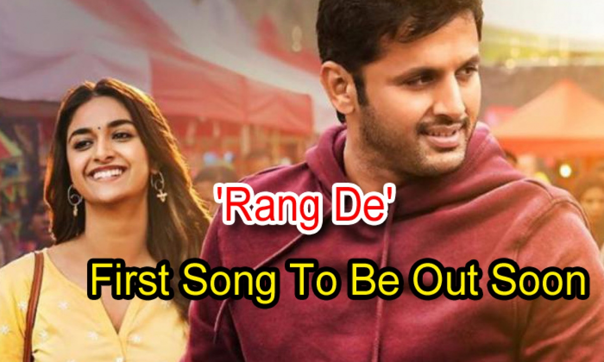 Rang De' First Song To Be Out Soon-Latest News English-Telugu Tollywood Photo Image-TeluguStop.com
