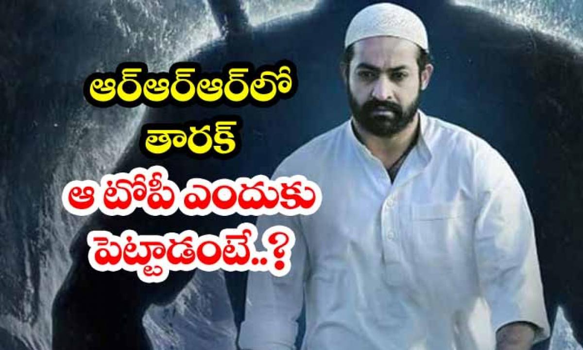 Reason For Ntr Wearing Skull Cap In Rrr-ఆర్ఆర్ఆర్లో తారక్ ఆ టోపీ ఎందుకు పెట్టుకున్నాడో తెలుసా-Breaking/Featured News Slide-Telugu Tollywood Photo Image-TeluguStop.com