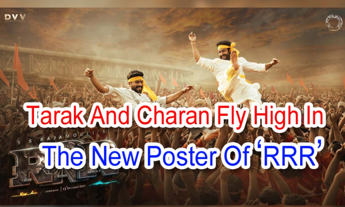 Tarak And Charan Fly High In The New Poster Of 'rrr'-TeluguStop.com