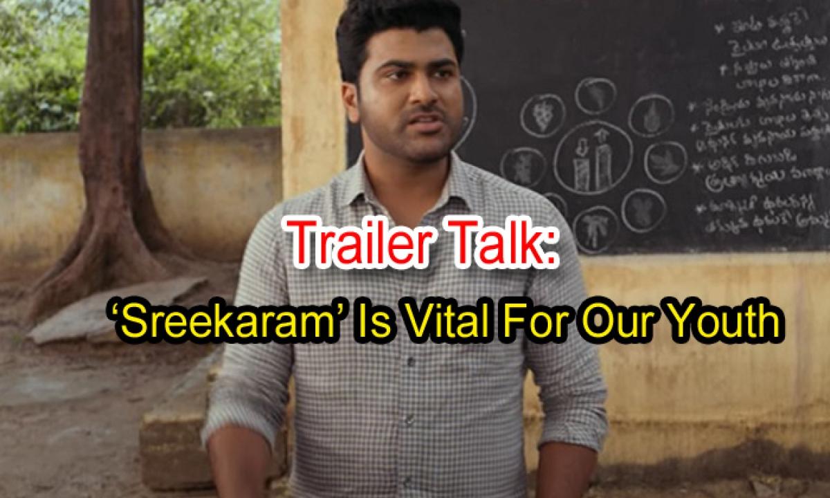 Trailer Talk: 'sreekaram' Is Vital For Our Youth-TeluguStop.com