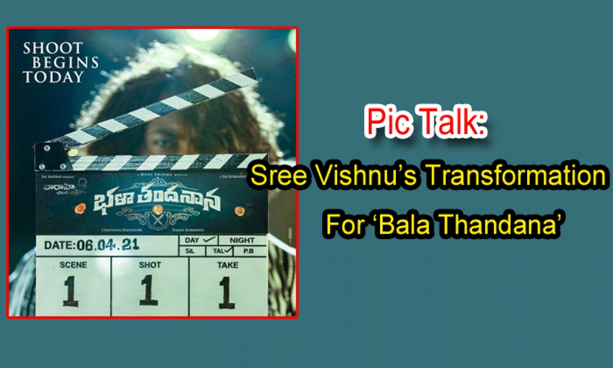 Pic Talk: Sree Vishnu's Transformation For 'bala Thandana'-TeluguStop.com