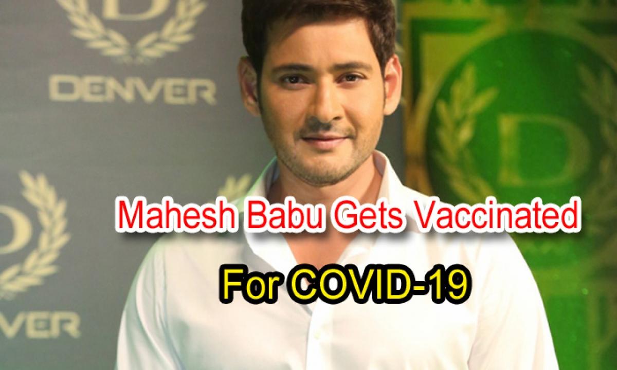 Mahesh Babu Gets Vaccinated For COVID-19-Latest News English-Telugu Tollywood Photo Image-TeluguStop.com