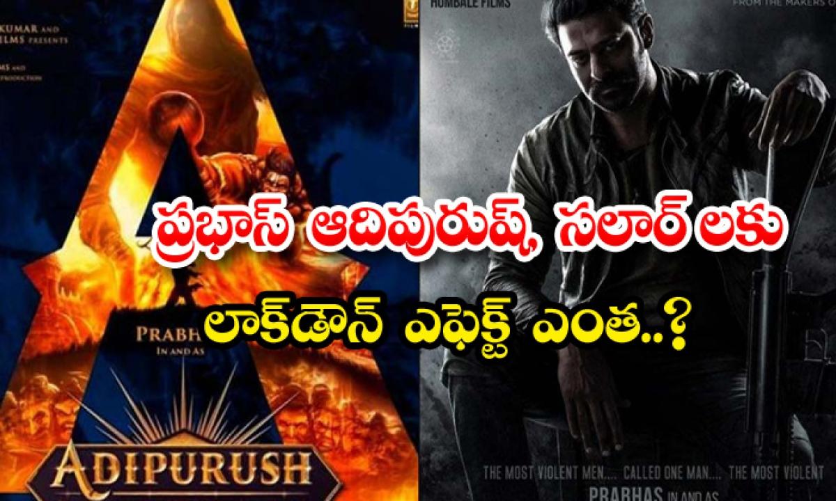 Prabhas Two Movies Adipurush And Salaar Movies Shooting Postpone Due To Corona News-ప్రభాస్ ఆదిపురుష్, సలార్లకు లాక్డౌన్ ఎఫెక్ట్ ఎంత-Latest News - Telugu-Telugu Tollywood Photo Image-TeluguStop.com