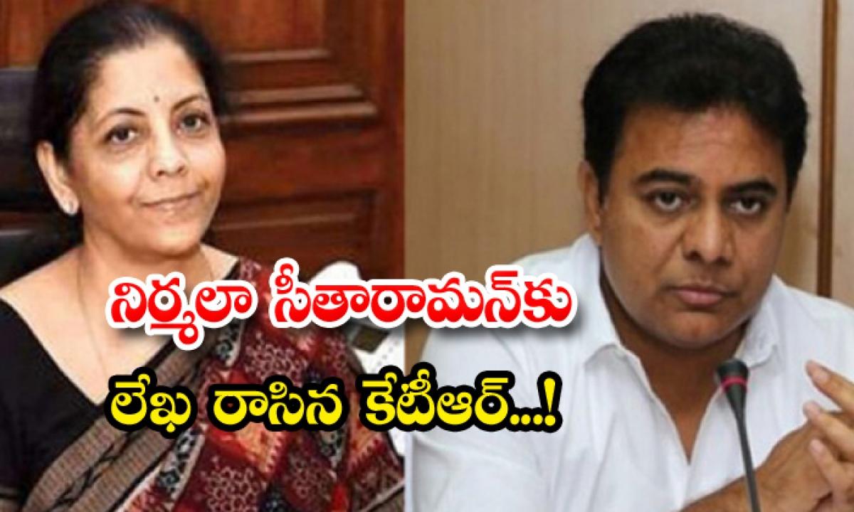 Ktr Letter To Finance Minister Nirmala Sitharaman-నిర్మలా సీతారామన్ కు లేఖ రాసిన కేటీఆర్..-Breaking/Featured News Slide-Telugu Tollywood Photo Image-TeluguStop.com