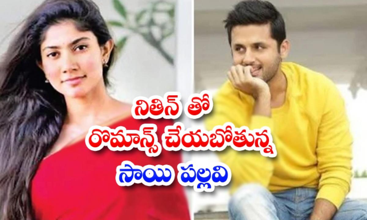 Sai Pallavi Romance With Nithiin-TeluguStop.com