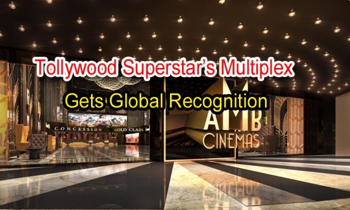 Tollywood Superstar's Multiplex Gets Global Recognition-TeluguStop.com