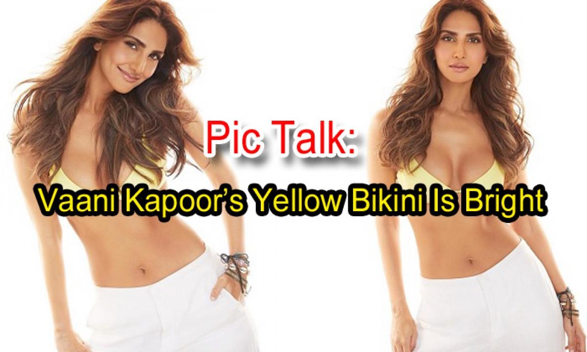Pic Talk: Vaani Kapoor's Yellow Bikini Is Bright-TeluguStop.com