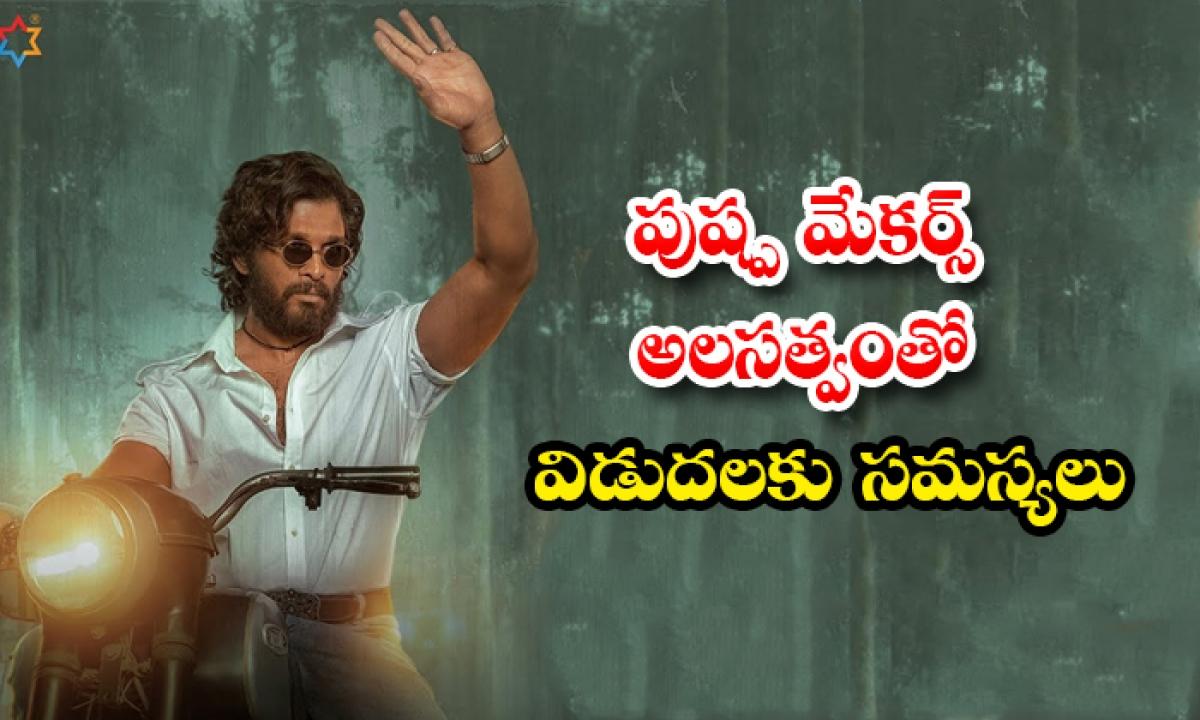 Allu Arjun Pushpa Movie Release Date Issue-పుష్ప మేకర్స్ అలసత్వంతో విడుదలకు సమస్యలు-Latest News - Telugu-Telugu Tollywood Photo Image-TeluguStop.com