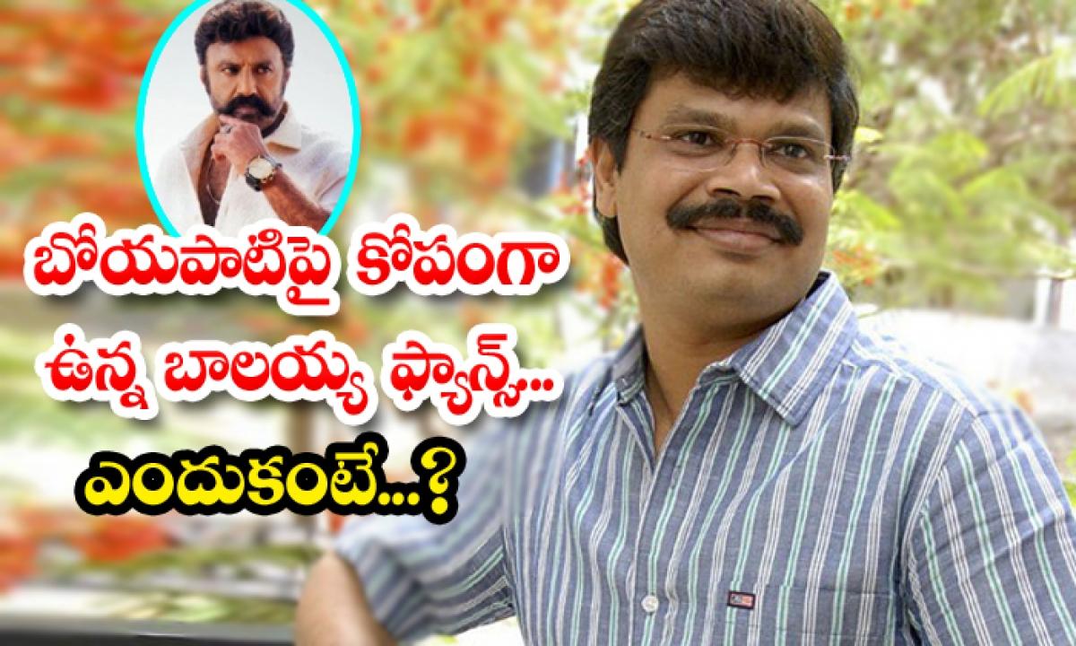Balakrishna Fans Serious On Director Boyapati Sreenu Why Because-TeluguStop.com