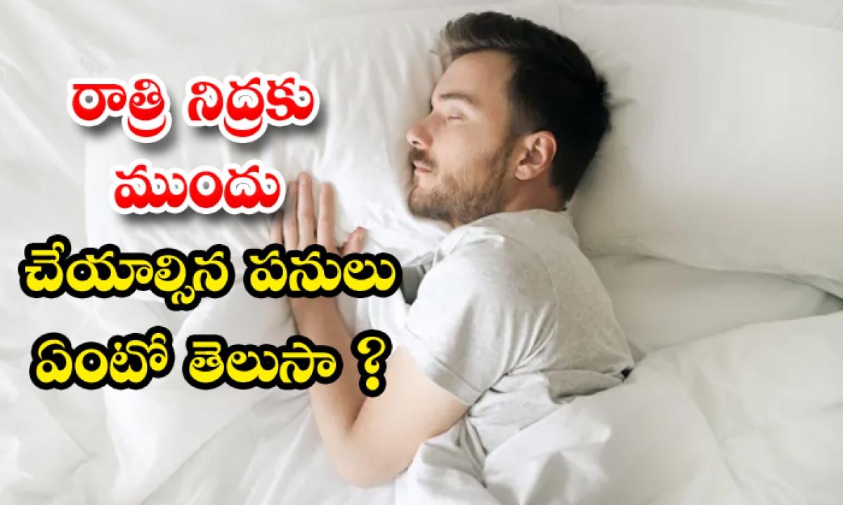 Things Should Always Do Before Sleep-రాత్రి నిద్రకు ముందు చేయాల్సిన పనులు ఏంటో తెలుసా-General-Telugu-Telugu Tollywood Photo Image-TeluguStop.com