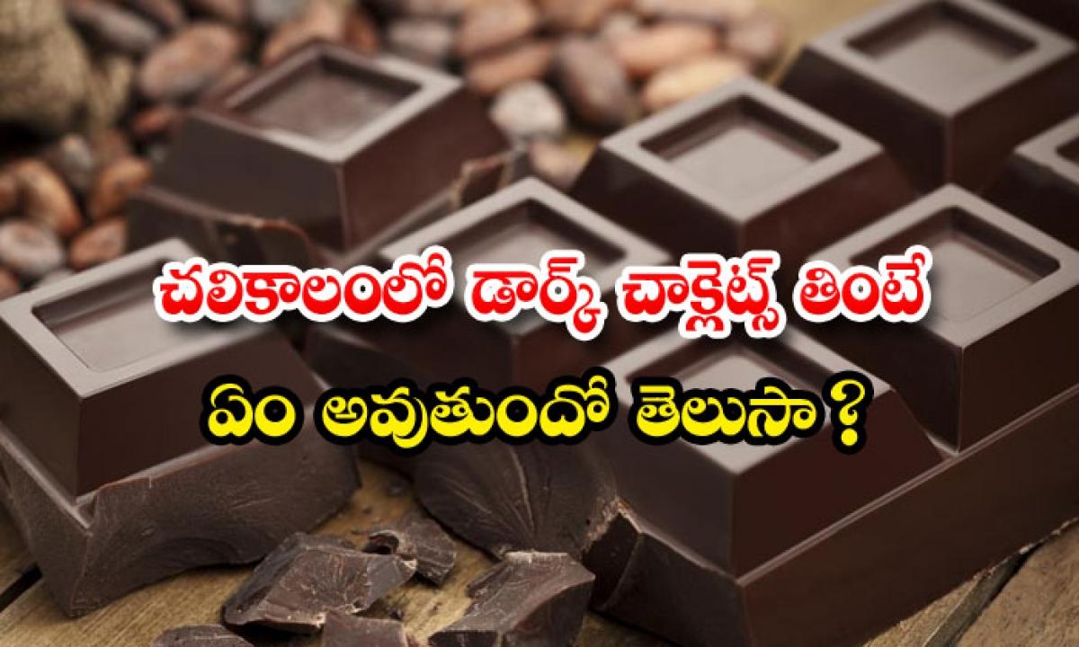 Benefits Of Eating Dark Chocolate In Winter Season-TeluguStop.com