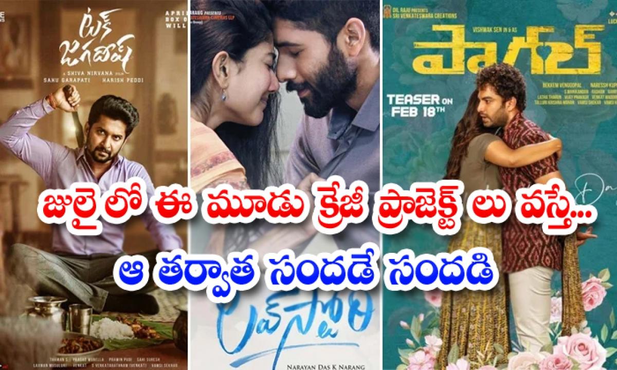 Love Story Tuck Jagadeesh And Paagal Movies Release In July-జులైలో ఈ మూడు క్రేజీ ప్రాజెక్ట్ లు వస్తే.. ఆ తర్వాత సందడే సందడి-Latest News - Telugu-Telugu Tollywood Photo Image-TeluguStop.com