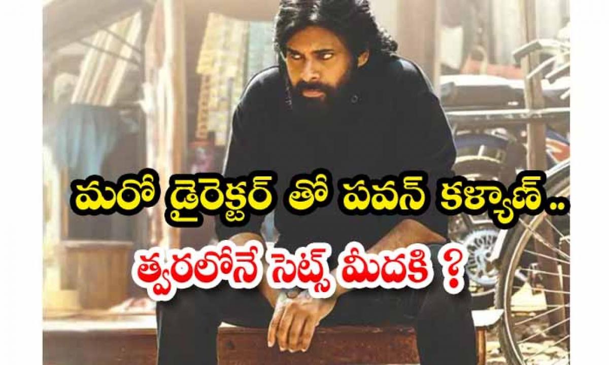 Pavan Kalyan Gave Green Signal For New Script-TeluguStop.com