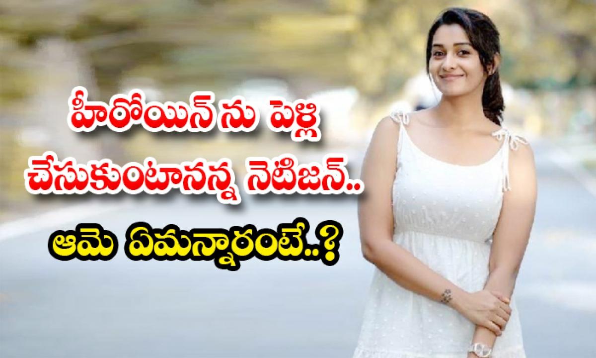 Priya Bhavani Shankar Replied Netizen Who Ask Her Marriage Proposal-హీరోయిన్ ను పెళ్లి చేసుకుంటానన్న నెటిజన్.. ఆమె ఏమన్నారంటే..-Latest News - Telugu-Telugu Tollywood Photo Image-TeluguStop.com