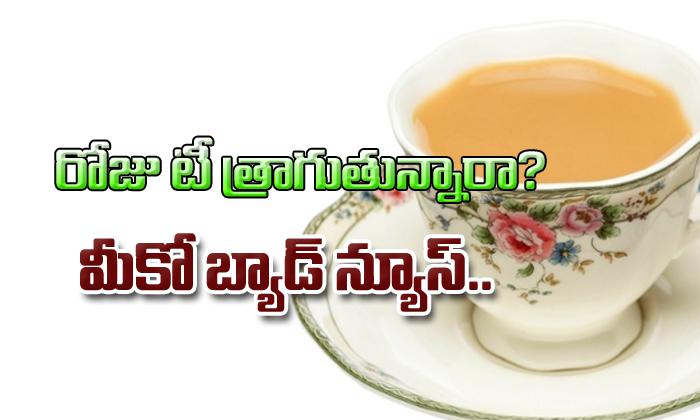 Side Effects Of Tea-TeluguStop.com