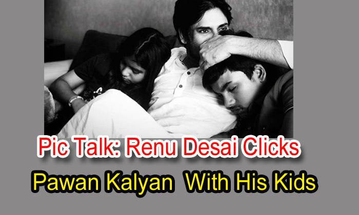 Pic Talk: Renu Desai Clicks Pawan Kalyan With His Kids-TeluguStop.com