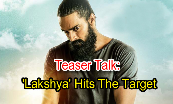 TeluguStop.com - Teaser Talk: 'lakshya' Hits The Target
