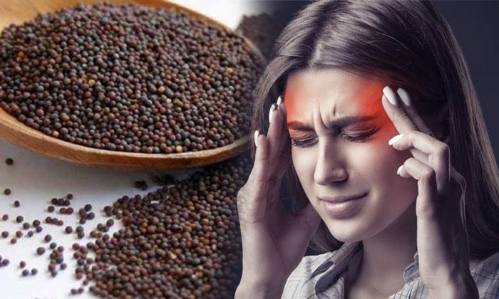 Mustard Seeds Helps To Reduce Migraine Headache-మైగ్రేన్కు చెక్ పెట్టే ఆవాలు..ఎలా వాడాలంటే-Latest News - Telugu-Telugu Tollywood Photo Image-TeluguStop.com