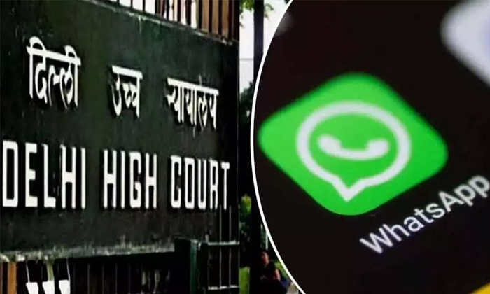 No Postponement In Whats App Privacy Policy Clarifies To Delhi High Court-TeluguStop.com