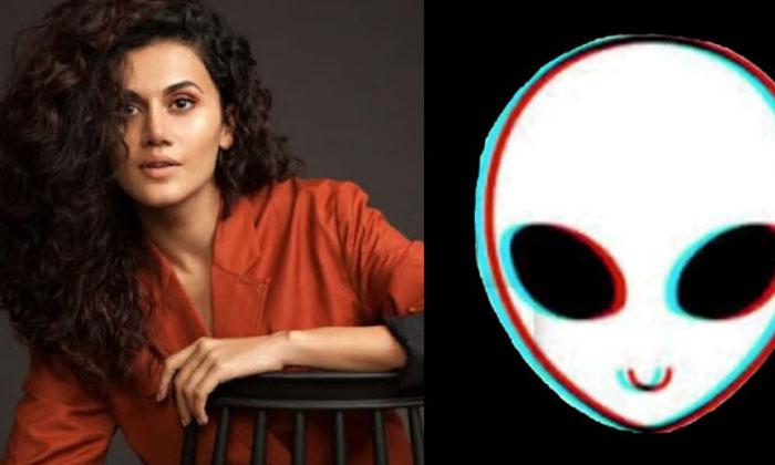 Tapsi Soon Announced As An Alien-TeluguStop.com